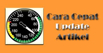 2 Cara Cepat Update Artikel Dalam Hitungan Menit