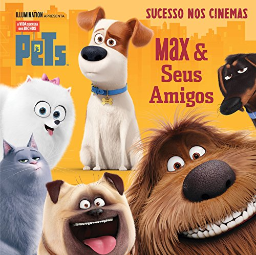 Pets - A vida secreta dos bichos Max e seus amigos - Mary Man-Kong