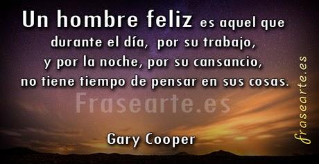 Mensajes para ser Un hombre feliz  – Gary Cooper
