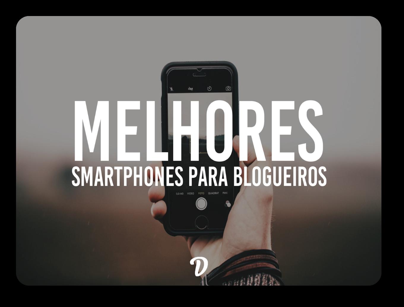Celular para Blogueira