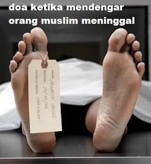 Doa ketika mendengar orang muslim meninggal latin