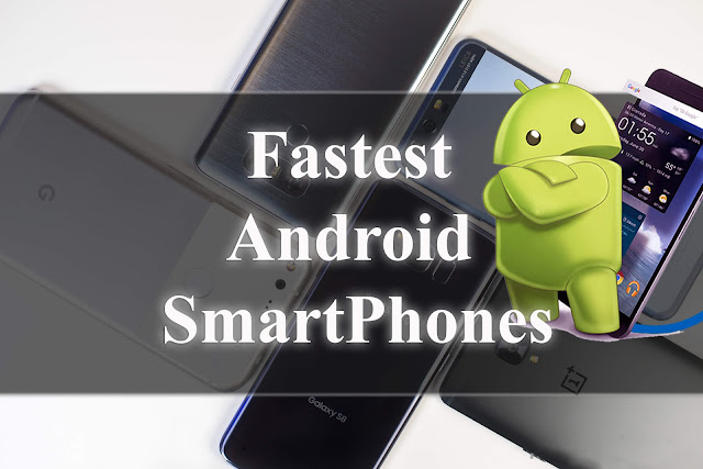 Fastest Android Smartphones