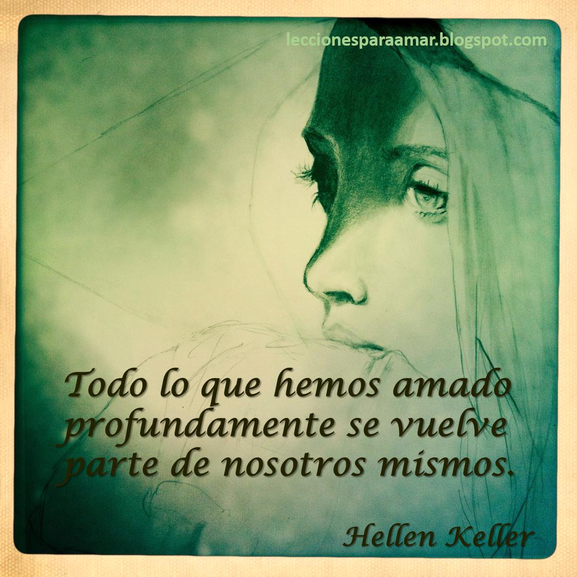 Lecciones Para Amar Frase De Amor De Hellen Keller