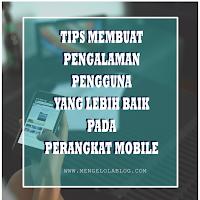 Menciptakan pengalaman pengguna pada perangkat mobile menjadi lebih baik