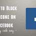 How to Block someone From Facebook