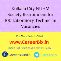 Kolkata City NUHM Society Recruitment for 100 Laboratory Technician Vacancies