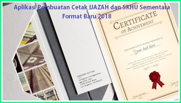 Aplikasi Pembuatan Cetak IJAZAH dan SKHU Sementara Format Baru 2018