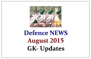 List of Important Defence NEWS- August 2015 | GK Updates