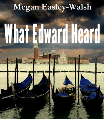 Cover for the Ebook of the Historical Fiction Novel with Magical Realism, What Edward Heard, by Bestselling Author Megan Easley-Walsh