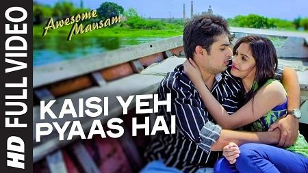 Kaisi Yeh Pyaas Hai Awesome Mausam KK New Indian Songs 2016 PRIYA BHATTACHARYA