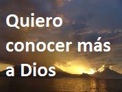 QUIERO CONOCER MÁS A DIOS