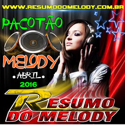 PACOTÃO MELODY ABRIL 2016
