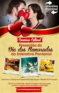 """Concurso Cultural """"Presentão Dia dos Namorados da Interativa Pantanal"""""""