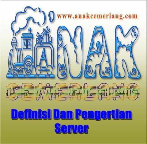 Definisi Dan Pengertian Server