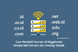 Cara Membeli Domain Di Niagahoster, Daerah Beli Domain Dan Hosting Terbaik