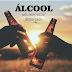 Álcool – um bem-estar disfarçado