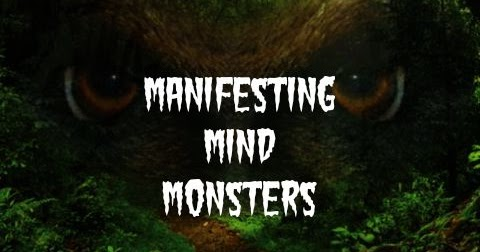 Manifesting Mind Monsters