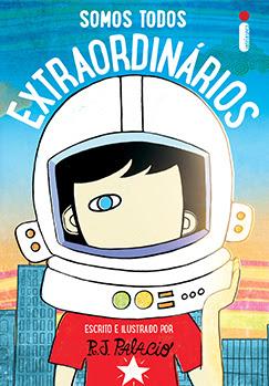 Somos todos Extraordinários | R.J. Palacio @EditoraIntrinseca