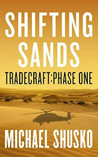Shifting Sands | Tradecraft: Phase One, a thriller by Michael Shusko