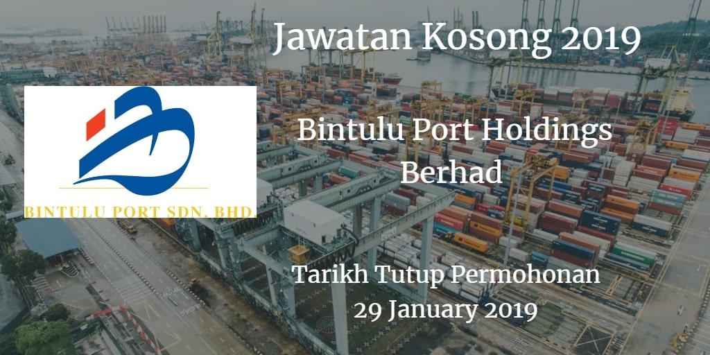 Jawatan Kosong Bintulu Port Holdings Berhad 29 January 2019