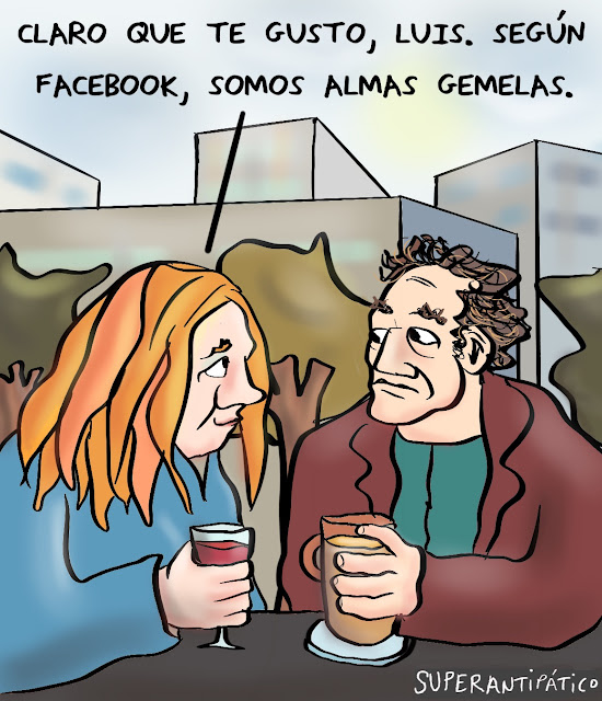 Claro que te gusto, Luis. Según facebook, somos almas gemelas.