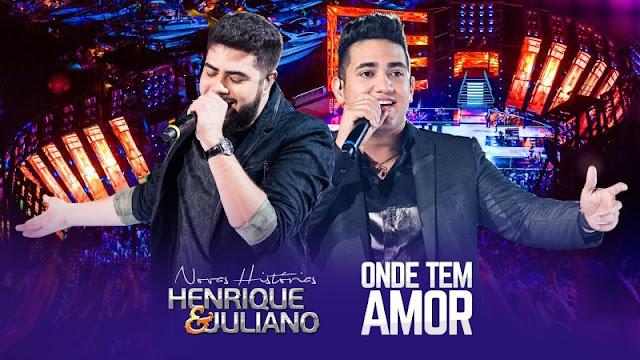 Henrique e Juliano - Onde Tem Amor