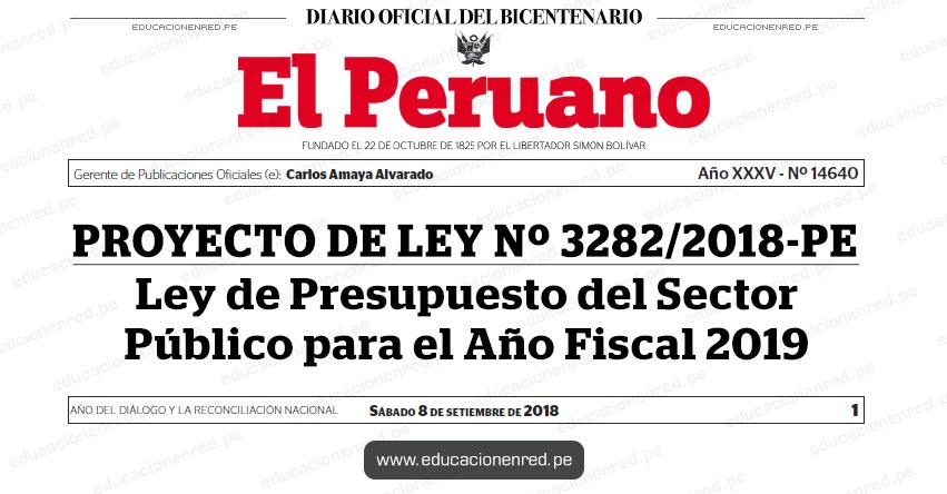 Proyecto de Ley Nº 3282/2018-PE - Ley de Presupuesto del Sector Público para el Año Fiscal 2019 - www.congreso.gob.pe