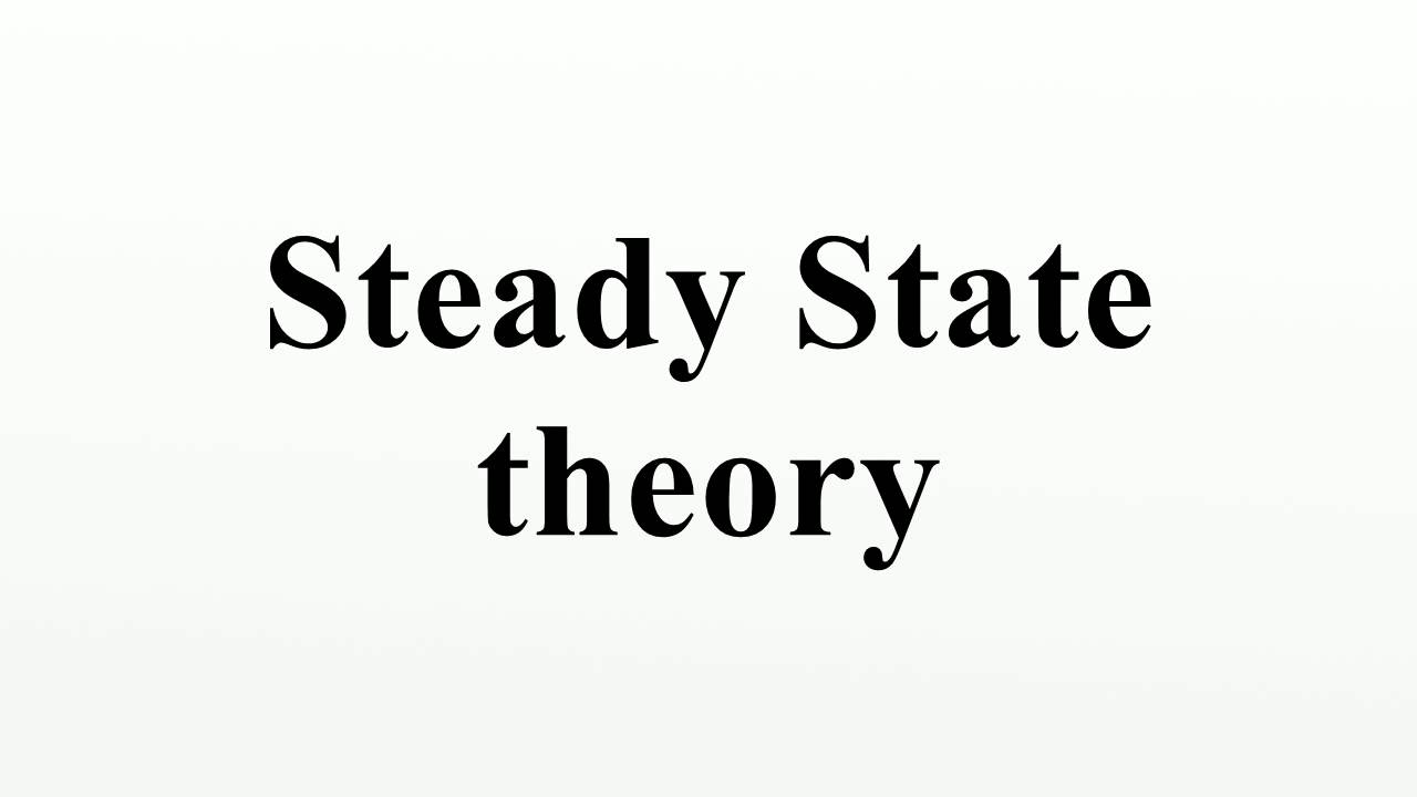 Exploring COSMOS!!!: What is Steady State Theory