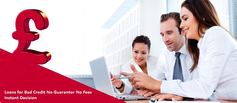 Loans For People With Bad Credit Instant Decision No Fees >> Why Loans For Bad Credit With No Guarantor Come On Instant