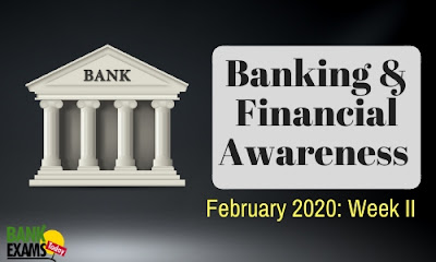 Banking and Financial Awareness February 2020: Week II