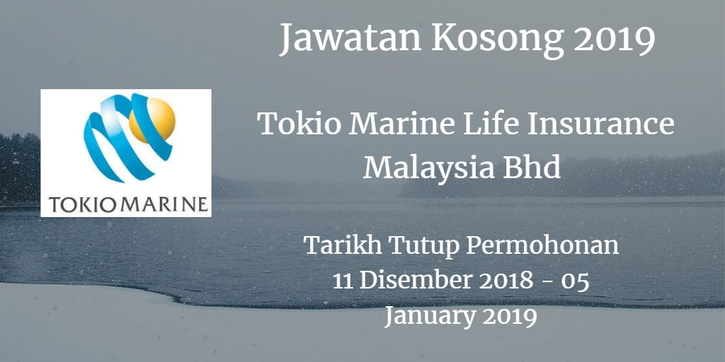 Jawatan Kosong Tokio Marine Life Insurance Malaysia Bhd 11 Disember 2018 - 05 January 2019
