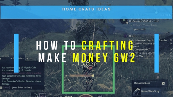 How To Crafting Make Money GW2