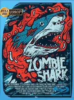 Zombie Shark (Tiburón Zombie) (2015) HD [1080p] Latino [GoogleDrive] DizonHD