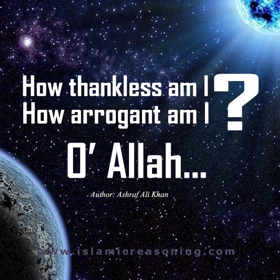 How thankless am I - Ashraf Ali Khan - Islamic Reasoning