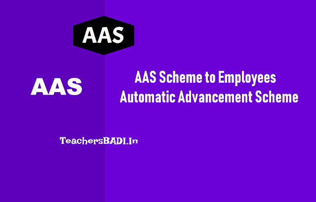 aas scheme details, automatic advancement scheme to ap telangana employees,what is aa scheme?,special grade, sppia/sapp-ia, spp-ib/sapp-ib, sppii/sapp-ii,6/12/18/24 scales, special promotion post scale,special grade post scale, f.r.22-b,aas detailed  explanation, How to implement AAS