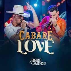 Baixar Cabaré Love - Brenno e Matheus Mp3