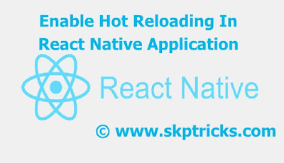 Enable Hot Reloading In React Native
