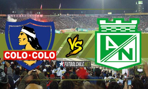 Colo Colo vs Atlético Nacional - 21:30 h - Copa Libertadores - 27/02/18
