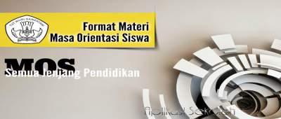 Format Materi Masa Orientasi Siswa (MOS) Pendidikan SD SMP SMA SMK 2017