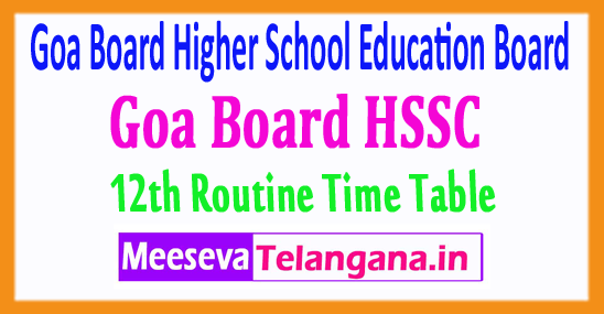 Goa Higher School Education Board HSSC 12th Time Table