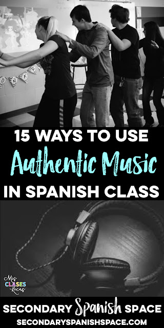 15 Ways to Use Authentic Music in Spanish Class - shared my Mis Clases Locas on Secondary Spanish Space