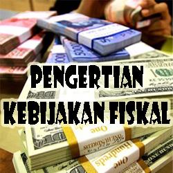 Pengertian Tujuan dan Macam macam Kebijakan Fiskal