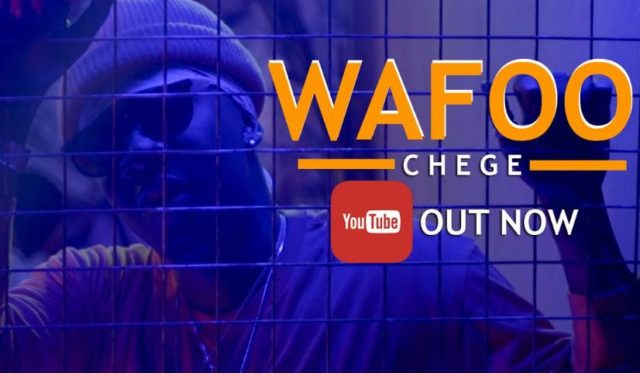 Chege - Wafoo Video