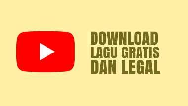 Inilah Cara Gratis dan Legal Download Lagu Dari Youtube