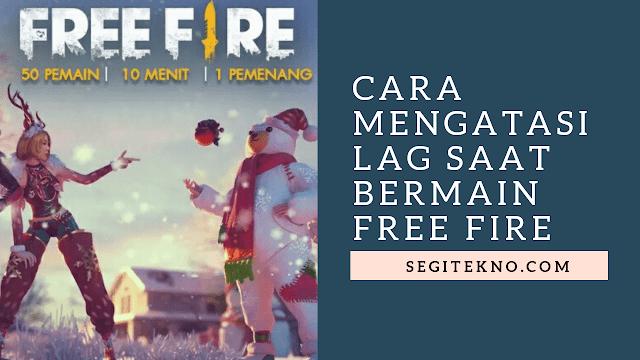 Cara Mengatasi HP lag di Garena Free Fire
