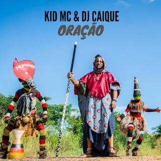 Kid MC - Oração (Ft. DJ Caique)