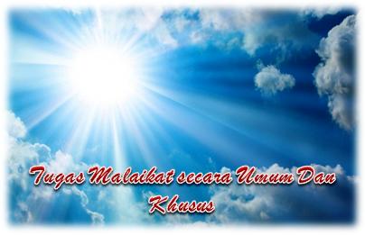 Tugas Malaikat secara Umum Dan Khusus