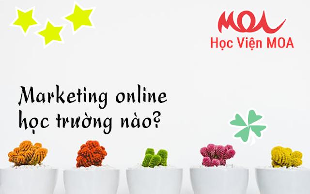marketing online học trường nào?