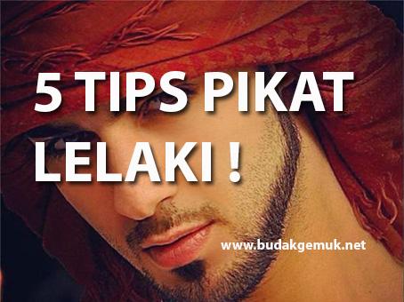 5 TIPS PIKAT LELAKI !