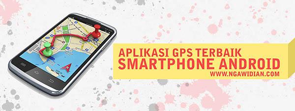 Aplikasi GPS Terbaik Untuk HP Android